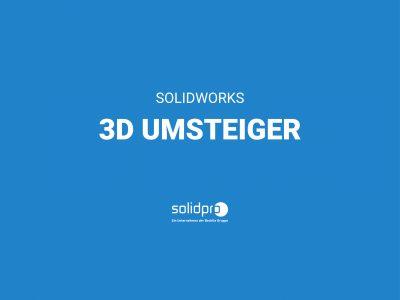 SOLIDWORKS 3D Umsteiger